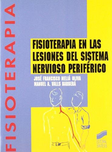 Fisioterapia en las lesiones del sistema nervioso periférico: 6 (Enfermería, fisioterapia y podología. Serie Fisioterapia)