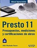 Presto 11. Presupuestos, mediciones y certificaciones de obras (Manual Imprescindible (am))