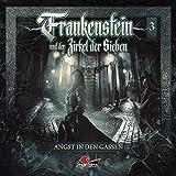 Frankenstein und der Zirkel der Sieben: Folge 03: Angst in den Gassen