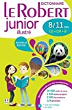 Dictionnaire francais Le Robert Junior illustre 2016 - 8/11 ans - CE - CM - 6e [ French monolingual dictionary ] (French Edition) by Collectif (2015-05-28) - 28/05/2015