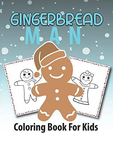 Gingerbread Man Coloring Book for Kids: Beautiful Design Simple Holiday Cookies Coloring Book for Kids, Children - Hours of Entertainment - Awesome Christmas Day Gift for Kids