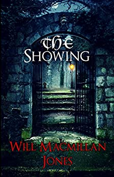 The Showing (Mister Jones Mysteries Book 1) by [Will Macmillan Jones]