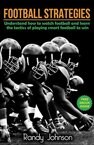 Football Books: Football Strategies with a FREE EBOOK INSIDE, Understand How To Watch The Game And Learn Tactics And Rules Of How They Play Football To ... tactics, Football) (English Edition)