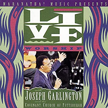 Live Worship With Joseph Garlington And The Covenant Church Of Pittsburgh (Live)