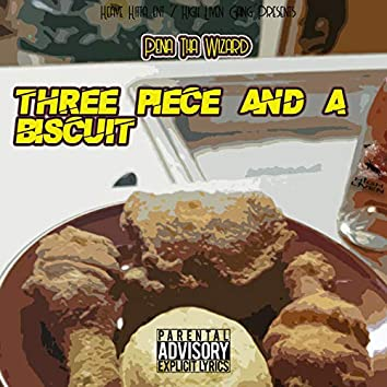 Three Piece and a Biscuit