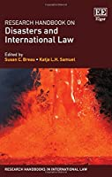 Research Handbook on Disasters and International Law (Research Handbooks in International Law)