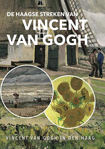 De Haagse streken van Vincent van Gogh: Vincent van Gogh in Den Haag