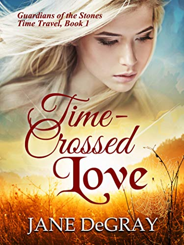 Time-Crossed Love: Guardians of the Stones Time Travel, Book 1