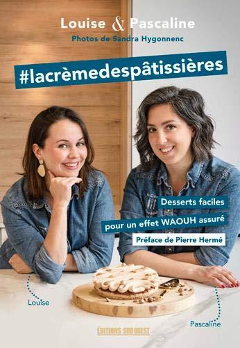 La Crème des Pâtissières: livre de recettes de pâtisserie