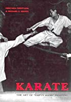 Karate: Art of Empty-Hand Fighting 0804803404 Book Cover