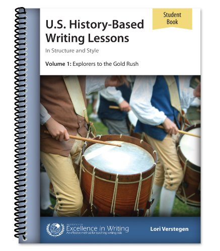 U.S. History-Based Writing Lessons, Vol. 1: Explorers–Gold Rush [Student Book only]