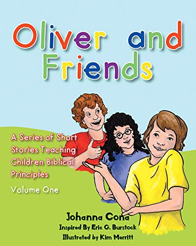 Oliver and Friends: Volume 1 (A Short Stories Teaching Children Biblical Principles) (English Edition)