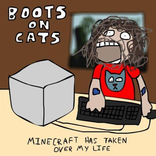 Minecraft Has Taken Over My Life
