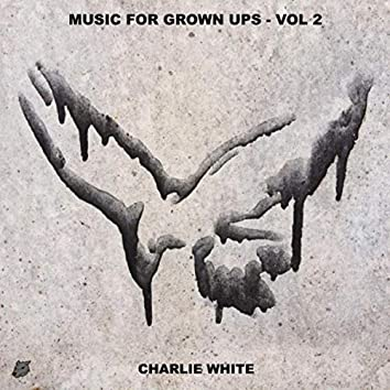 Music for Grown Ups, Vol. 2