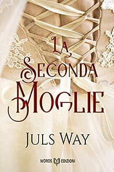 La seconda moglie di [Juls  Way]