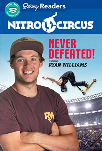Nitro Circus Level 3: Never Defeated Ft. Ryan Williams (Nitro Circus: Ripley Readers. Level 3)
