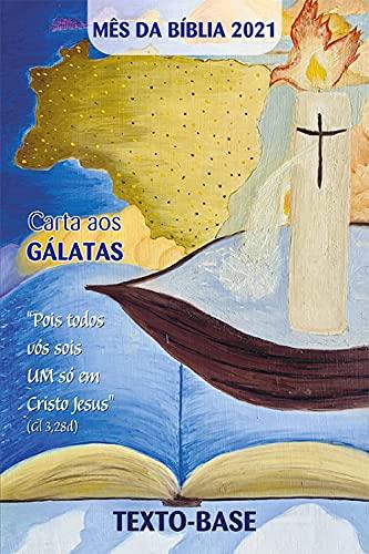Mês da Bíblia 2021 - TEXTO-BASE - Carta aos Gálatas