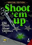 Shoot 'Em Up - The Truth About Vaccines, 2 DVD Special Edition