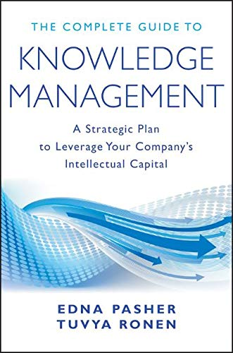 The Complete Guide to Knowledge Management: A Strategic Plan...