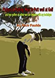 Putters & Putting: How to Putt well at Golf and how golfers of either sex can improve with my technique (English Edition)