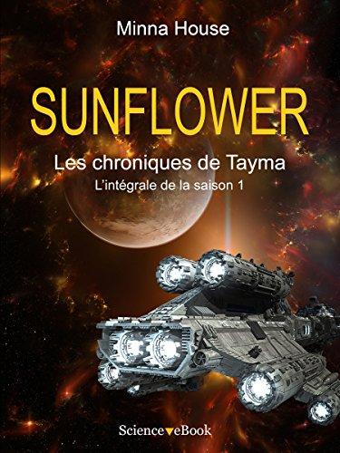 SUNFLOWER - Les chroniques de Tayma: Intégrale de la saison 1