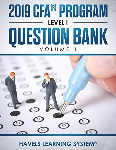 2019 CFA Program Level 1 Question Bank: Volume 1 (2019 CFA Level 1 Question bank)...