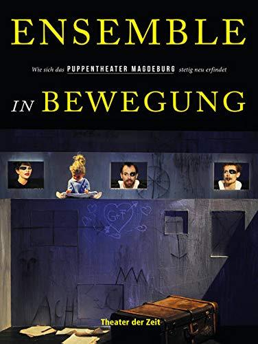 Ensemble in Bewegung: Wie sich das Puppentheater Magdeburg stetig neu erfindet (Außer den Reihen)
