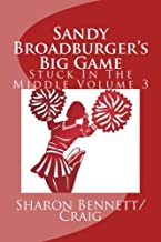 Sandy Broadburger's Big Game: Stuck In The Middle