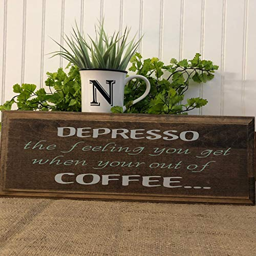 Ced454sy Depresso het gevoel dat je krijgt wanneer je uit Coffee Wood Sign Koffie cadeau geven koffiebar Koffie Lovers Grappige Koffie teken
