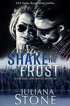 Shake The Frost (A Crystal Lake Novel Book 6) by [Juliana Stone]