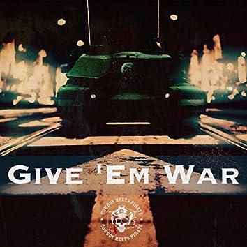 Give 'Em War