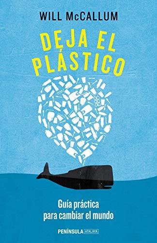 Deja el plástico: Guía práctica para cambiar el mundo (ATALAYA)