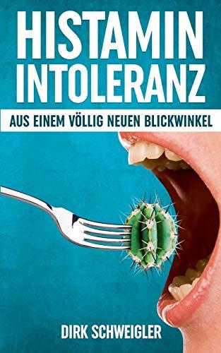 Buchseite und Rezensionen zu 'Histaminintoleranz aus einem völlig neuen Blickwinkel' von Schweigler, Dirk