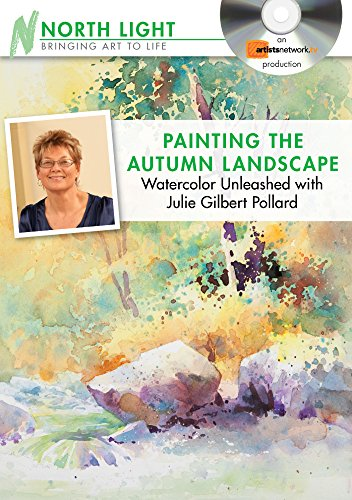 Painting the Autumn Landscape - Watercolor Unleashed with Julie Gilbert Pollard