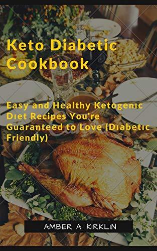 Keto Diabetic Cооkbооk: Eаѕу аnd Hеаlthу Kеtоgеnіс Dіеt Recipes You're Guаrаntееd tо Lоvе (Dіаbеtіс Friendly) (English Edition)