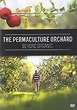 La Huerta Permacultora: Mas Allá de Orgánica (The Permaculture Orchard: Beyond Organic - DVD Inglés - subtítulos en español)