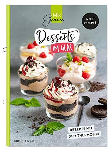 Desserts im Glas: Neue Rezepte mit dem Thermomix
