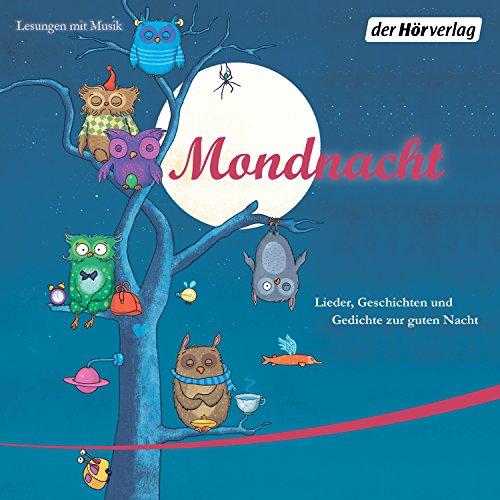 Mondnacht: Lieder, Geschichten und Gedichte zur guten Nacht cover art