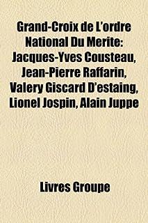 Grand-Croix de L'Ordre National Du Merite: Jacques-Yves Cousteau, Jean-Pierre Raffarin, Valery Giscard D'Estaing, Lionel J...