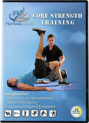 RehabZone Core Strength Training Program: Home Exercise Program Designed to Build a Stronger Core for Sports Performance and a Better Life