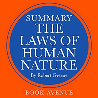 Summary of The Laws of Human Nature by Robert Greene                   By:                                                                                                                                 Book Avenue                               Narrated by:                                                                                                                                 Leanne Thompson                      Length: 1 hr and 17 mins     44 ratings     Overall 3.3