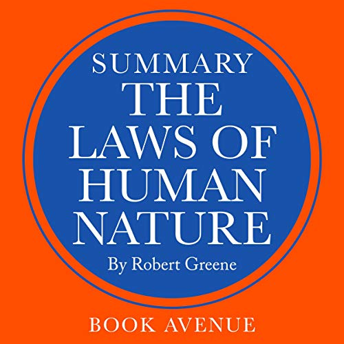 Summary of The Laws of Human Nature by Robert Greene                   By:                                                                                                                                 Book Avenue                               Narrated by:                                                                                                                                 Leanne Thompson                      Length: 1 hr and 17 mins     7 ratings     Overall 3.6