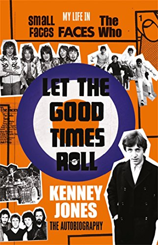 Let The Good Times Roll: My Life in Small Faces, Faces and The Who (English Edition)