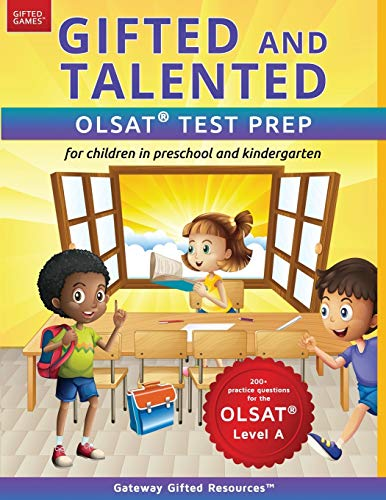 Compare Textbook Prices for Gifted and Talented OLSAT Test Prep: Gifted test prep book for the OLSAT; Workbook for children in preschool and kindergarten Gifted Games  ISBN 9780997943931 by Gateway Gifted Resources