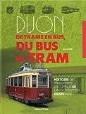 Dijon de trams en bus, du bus au tram