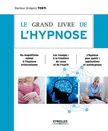 Le grand livre de l'hypnose (Le grand livre de...)