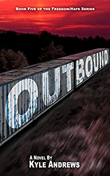 Outbound (Freedom/Hate Series, Book 5) by [Kyle Andrews]