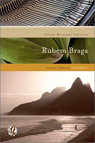 Melhores Crônicas Rubem Braga: Seleção e Prefácio: Carlos Ribeiro