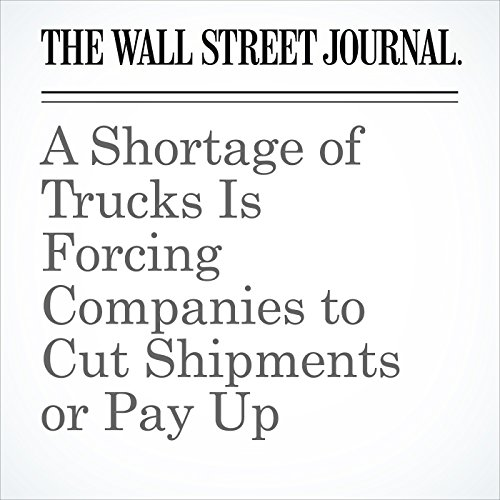 A Shortage of Trucks Is Forcing Companies to Cut Shipments or Pay Up copertina