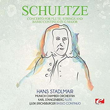 Schultze: Concerto for Flute, Strings and Basso Continuo in G Major (Digitally Remastered)